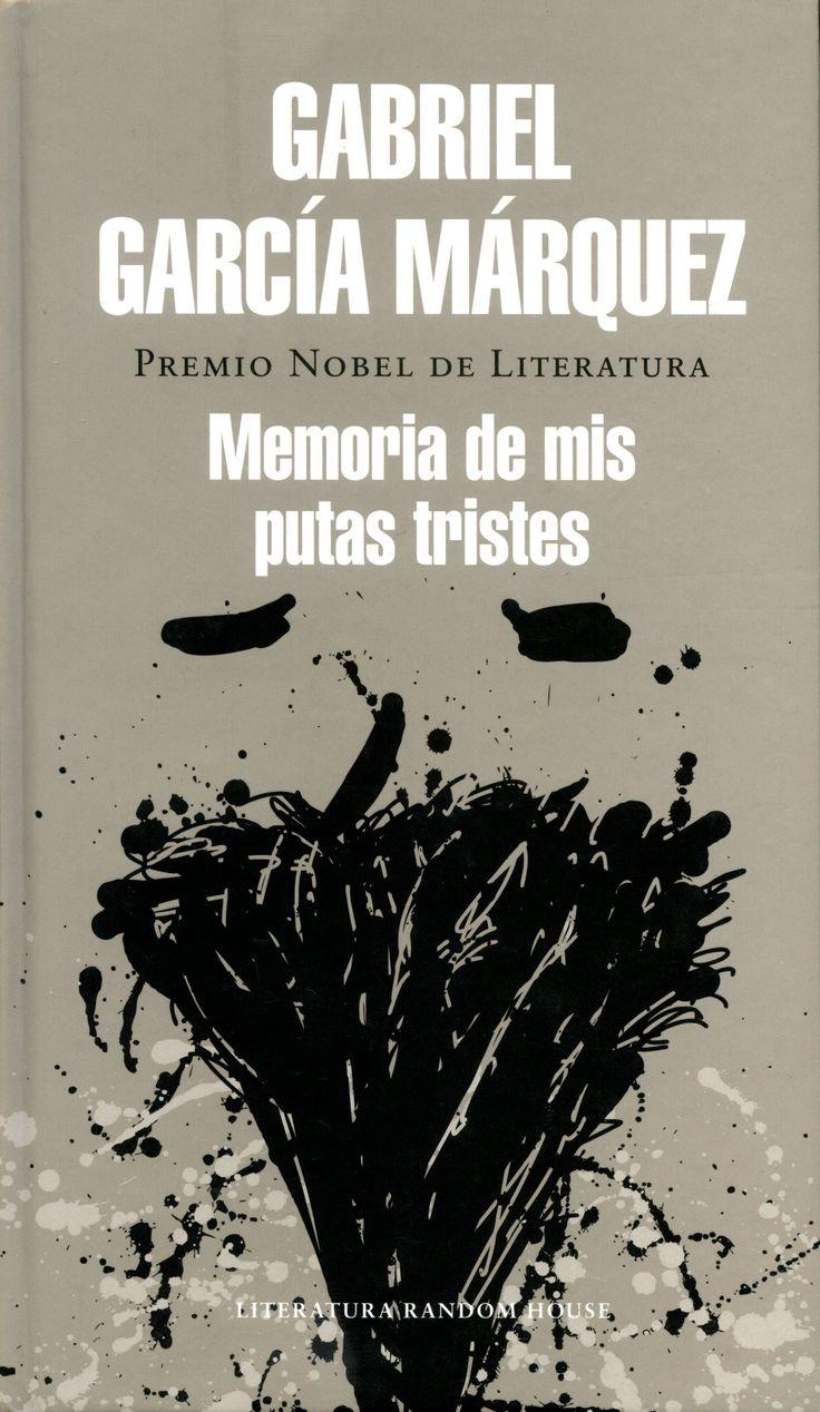 Memorias de mis putas tristes (2004), Gabriel García Márquez cuenta la historia de un longevo periodista que, al cumplir 90 años, decide celebrar su aniversario con una niña virgen de 14 años. Para obtenerla recurre a su antigua conocida, Rosa Cabarcas, dueña de un prostíbulo que frecuentó durante muchos años.