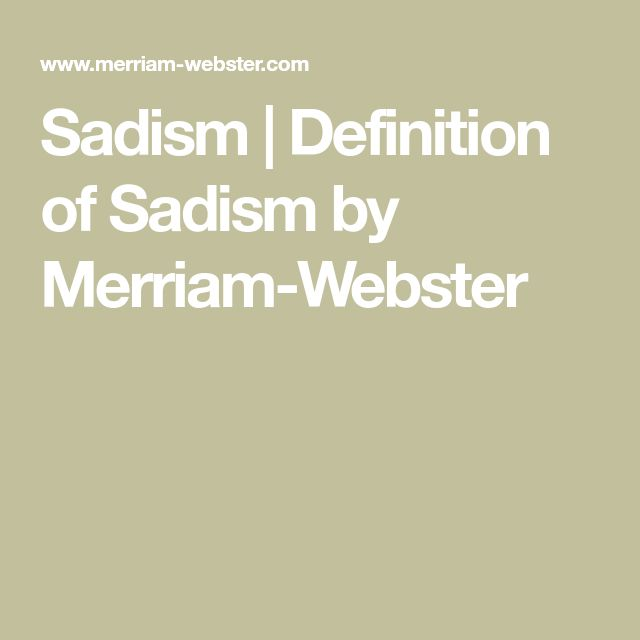 Sadism | Definition of Sadism by Merriam-Webster