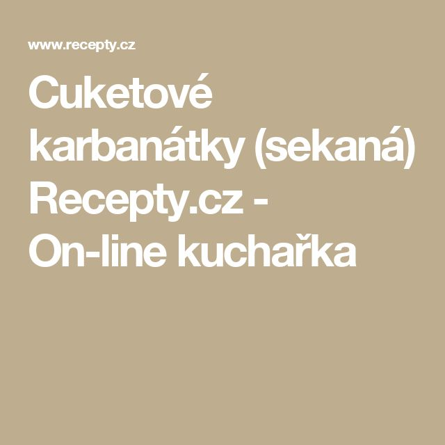Cuketové karbanátky (sekaná) Recepty.cz - On-line kuchařka