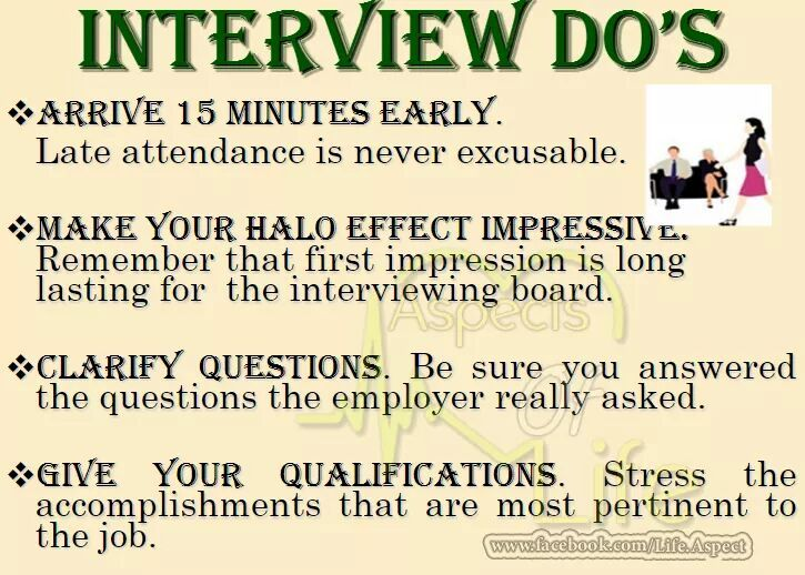 For an interview arrive 15 minutes early. First impression is last impression so your hello should be impressive. answers what the employer asked clearly.  #EffectiveInterviewTechniques  #Objective #AlwaysBePositive #Management #Style #Seniors #Subordinates #GenericPlanet #HR #JobTips #CareerCounsling #Questions #Answers #Sharing #Marketing #SocialMedia #JobInterviewTips #JobSearch