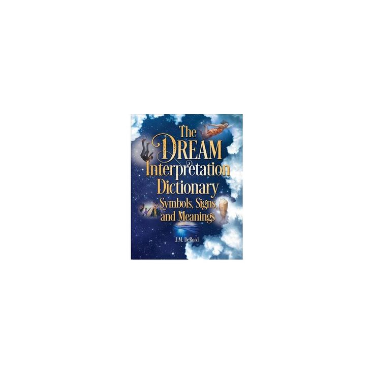 Dream Interpretation Dictionary : Symbols, Signs, and Meanings (Paperback) (J. M. Debord)
