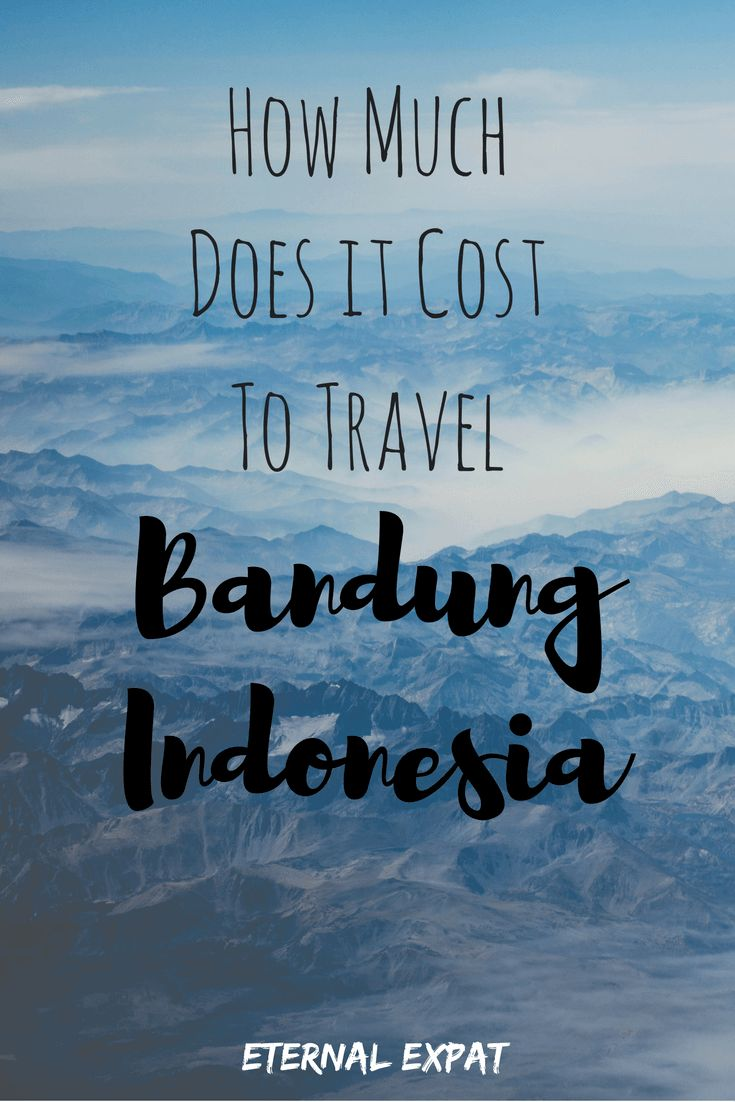 cost of travel to bandung indonesia | Eternal Expat