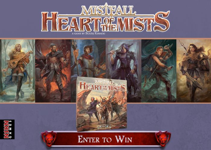 Enter now for a chance to win a copy of the board game, Mistfall: Heart of the Mists sponsored by NSKN Games!