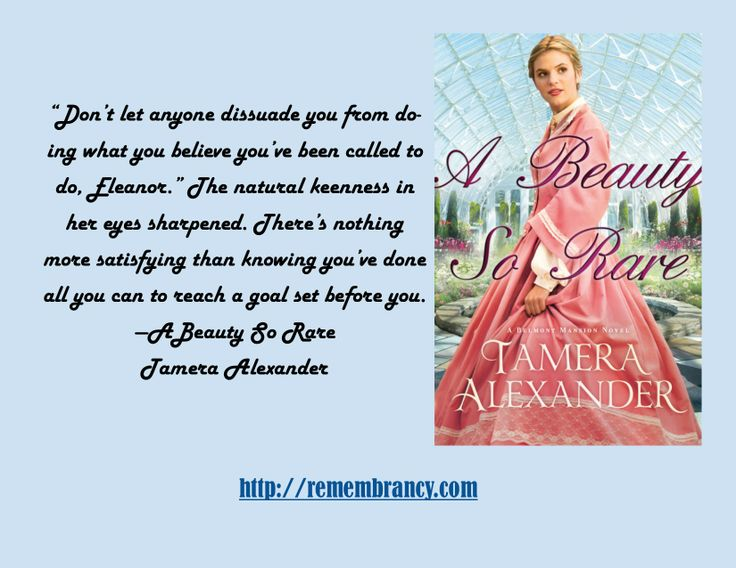 """From the second book in Tamera Alexander's Belmont Mansion series, """"A Beauty So Rare""""."""