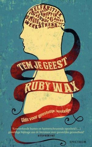Ruby Wax schrijft over haar ervaringen met cognitieve therapie en mindfulness.
