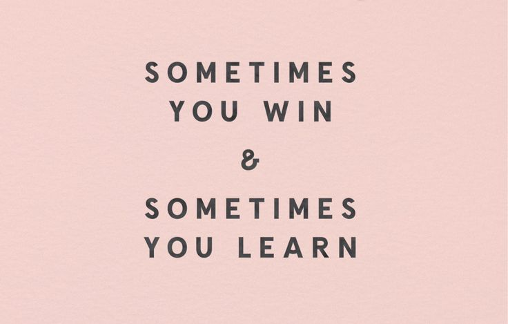 Sometimes You Win & Sometimes You Learn   Quote   Inspirational Quotes   Pink
