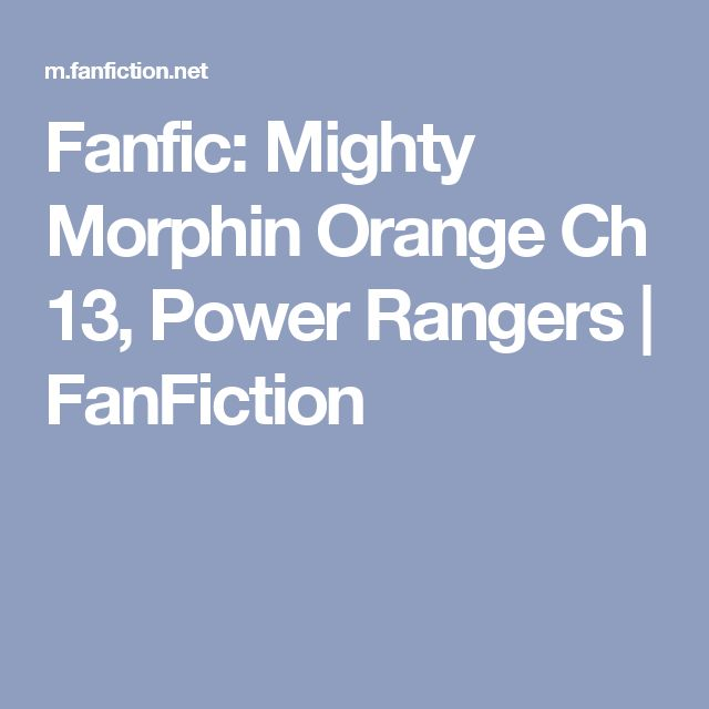 Fanfic: Mighty Morphin Orange Ch 13, Power Rangers | FanFiction