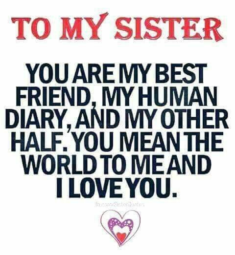 <3 <3 <3 Very true...Love my Sister's!!! Not sure what I would do without them!! <3 <3 <3