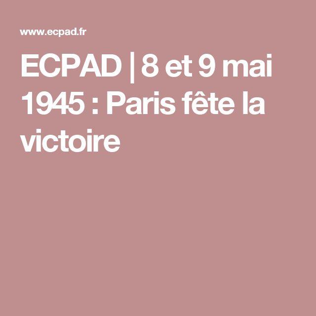 ECPAD | 8 et 9 mai 1945 : Paris fête la victoire