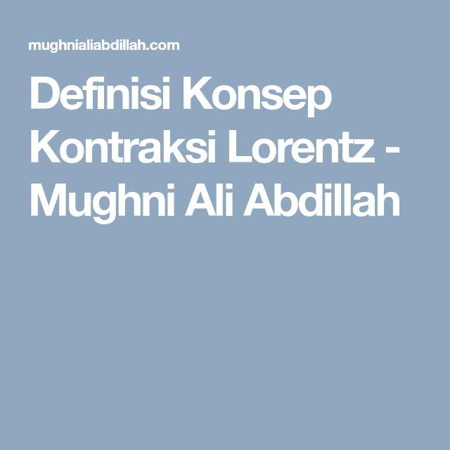Definisi Konsep Kontraksi Lorentz - Mughni Ali Abdillah