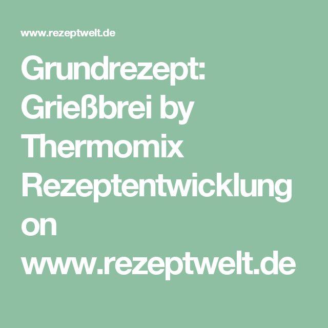 Grundrezept: Grießbrei by Thermomix Rezeptentwicklung on www.rezeptwelt.de
