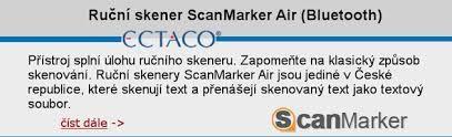 Ruční skener ScanMarker Air nabírá novou dimenzi, možnosti využití jsme rozšířili. Do dnešního dne jste tento skener mohli využívat pro skenování do PC, ale vše je jinak! Skener lze připojit k mobilním telefonům, tabletům a veškerému zařízení s OS Android a iOS. Jednoduše Vám nastíním situaci, potřebujete přepsat informace v tištěné podobě na datový nosič a tato data přenést do PC. Jednoduše libovolný text naskenujete do mobilního telefonu a uložíte...