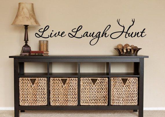 ************ Vinyl Wall Decals For the Home - Live Laugh Hunt *******************    Adding a wall decal quote or vinyl quote is a great way