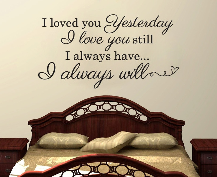 Wall Vinyl Quote I Loved You Yesterday 42 X 22 By Aubreyheath, $32.00
