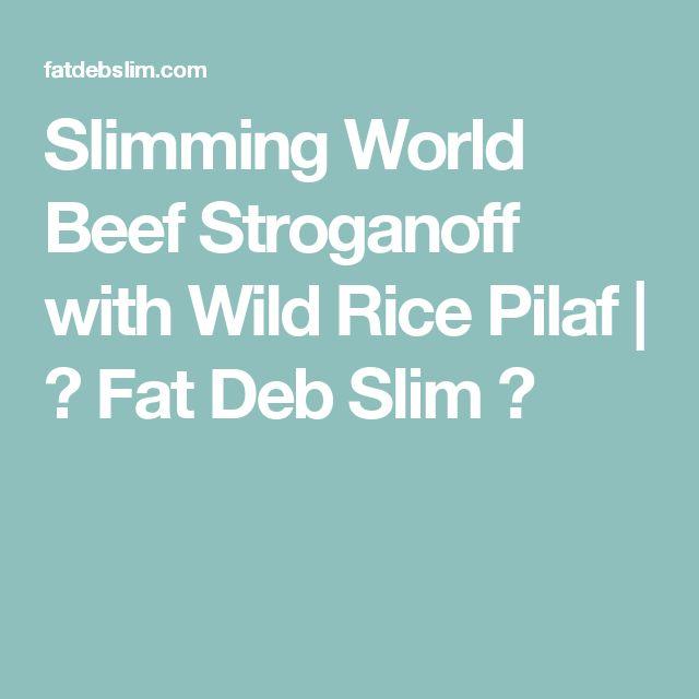 Slimming World Beef Stroganoff with Wild Rice Pilaf | ✿ Fat Deb Slim ✿