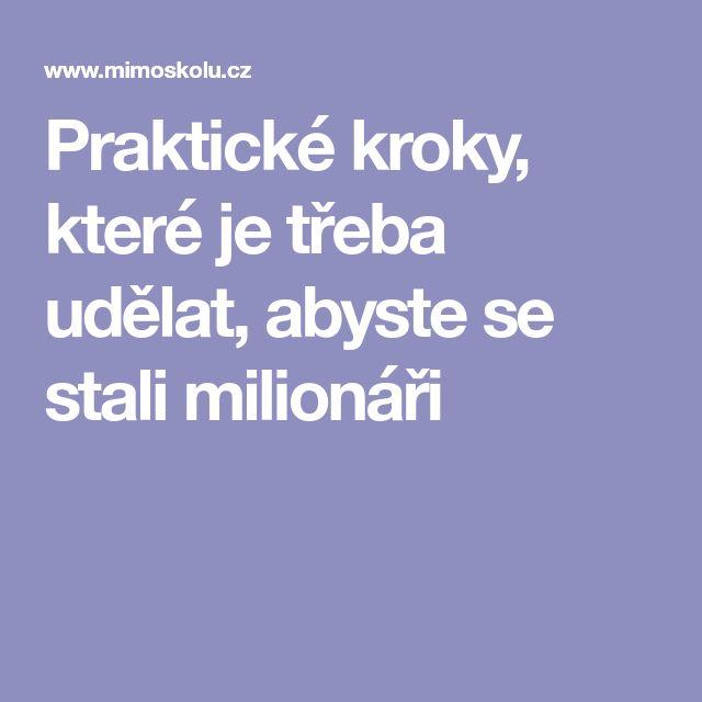 Praktické kroky, které je třeba udělat, abyste se stali milionáři
