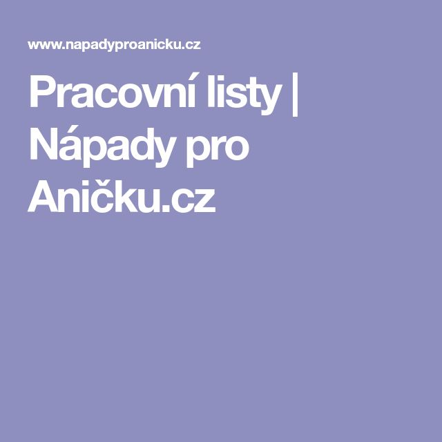 Pracovní listy | Nápady pro Aničku.cz