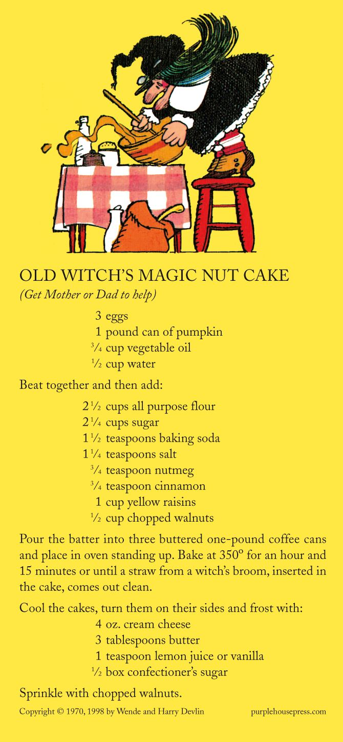 Old Witch's recipe for Magic Nut Cake. She won Most Original recipe at the Oldwick Cake Contest in Old Witch and the Polka-Dot Ribbon by Wende and Harry Devlin.