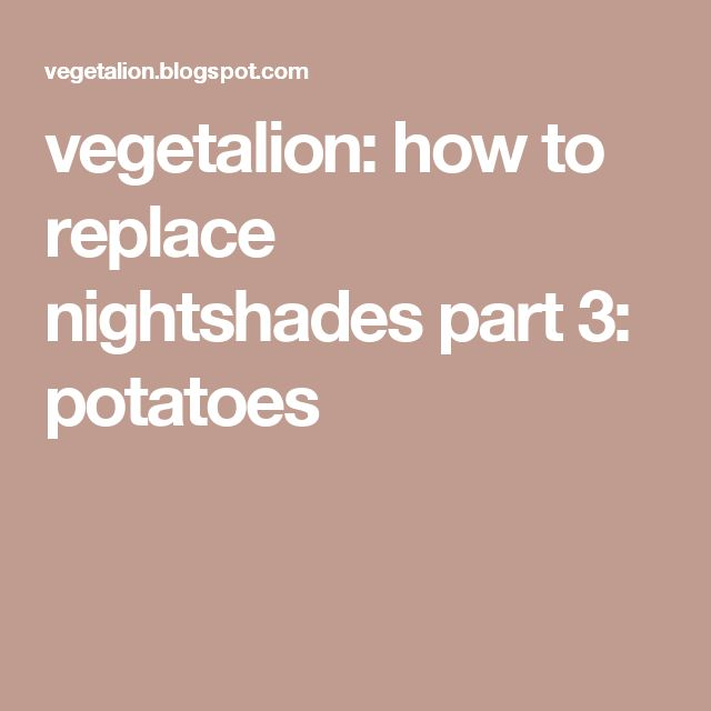 vegetalion: how to replace nightshades part 3: potatoes
