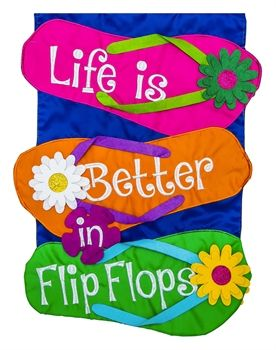 Life is Better in Flip Flops, Garden Applique Flag