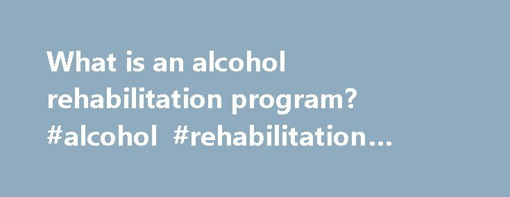 What is an alcohol rehabilitation program? #alcohol #rehabilitation #program http://dallas.remmont.com/what-is-an-alcohol-rehabilitation-program-alcohol-rehabilitation-program/  # Get Help Today! Addiction Helpline Available 24/7. HOW OUR HELP LINE WORKS For those seeking addiction treatment for themselves or a loved one, the AddictionBlog.org helpline is a private and convenient solution. Caring advisors are standing by 24/7 to discuss your treatment options. Calls to any general helpline…