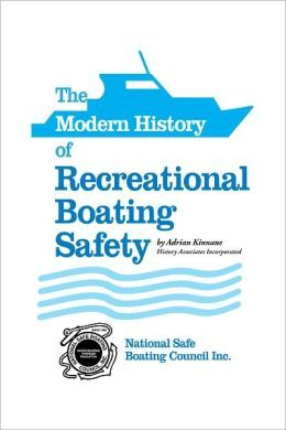 The Modern History of Recreational Boating Safety - great gift for the boater in your life!