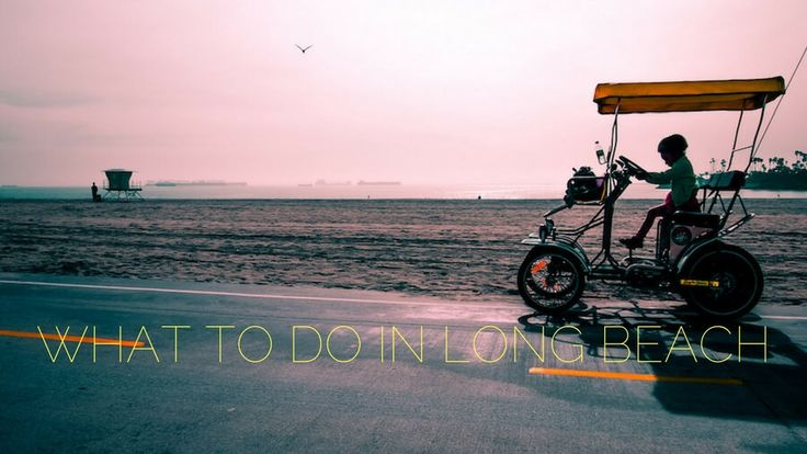 Fun Things To Do In Long Beach, CA: From Free,Date Ideas, Activities,   Attractions. Read The List of Places to See for Day, Night, or Weekend in   Long Beach, California.