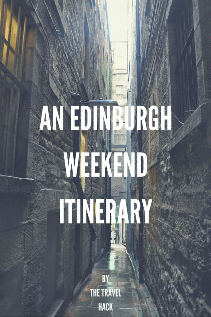 Itinerary - a Weekend in Edinburgh