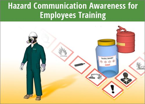 Hazard communication awareness for Employees training course includes information on written training programs, labeling standards, hazardous materials inventory, global harmonized system, safety data sheets, and safety controls.