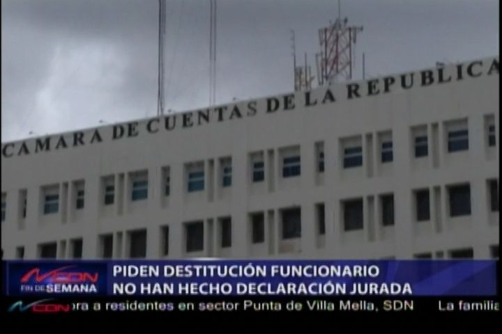 Piden La Destitución De Funcionarios Que Aún No Han Hecho Su Declaración Jurada De Bienes
