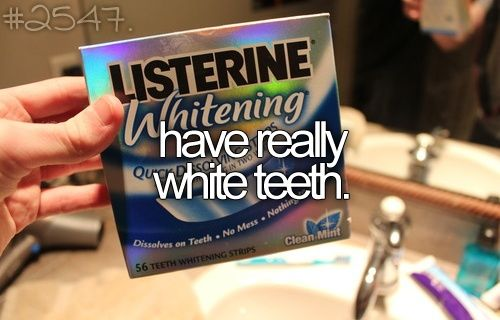 Bucket List. Before I Die I want to have white teeth like rian dawson's teeth