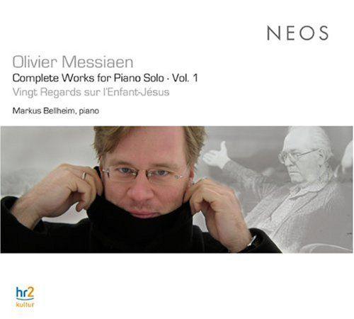 Markus Bellheim - Messiaen: Complete Works For Piano Solo, Volume 1