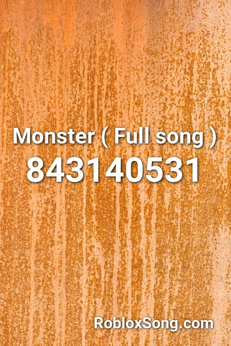 Monster Full Song Roblox Id Roblox Music Codes In 2020