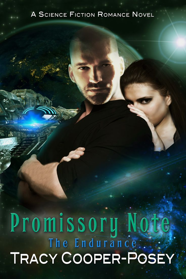 PROMISSORY NOTE - Book 3, The Endurance Series.  Science Fiction  Romance.http://tracycooperposey.com/promissory-note/