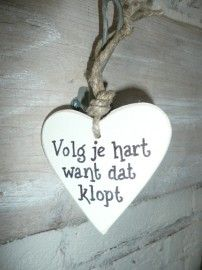 Volg je hart, want dat klopt #waarheid