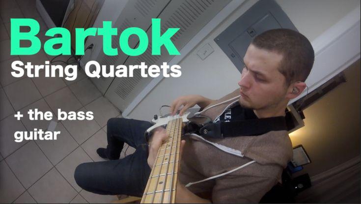 Bartok String Quartets on Bass Guitar -  [ AN's Bass Lessons #18 ]