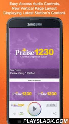 Praise Cincy 1230AM  Android App - playslack.com ,  Never be without your favorite radio station. Praise Cincy 1230AM - Cincinnati is proud to present our OFFICIAL radio app. Listen to us at work, home or on the road. Install our app and get instant access to our unique content, features and more!- New design and interface- See current playing show and up to date station and local news on a single screen- Get notifications and single click access to any station promotions or contests- View…
