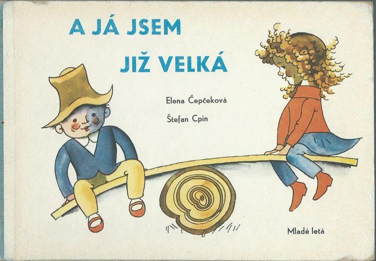 A já jsem již velká - Elena Čepčeková, Štefan Cpin (leporelo)