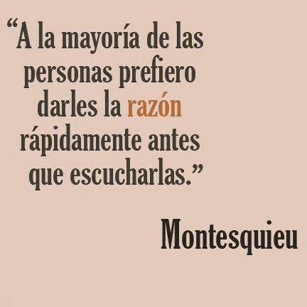 #frase #espanol #montesquieu ♫° Teresa Restegui http://www.pinterest.com/teretegui/°♫