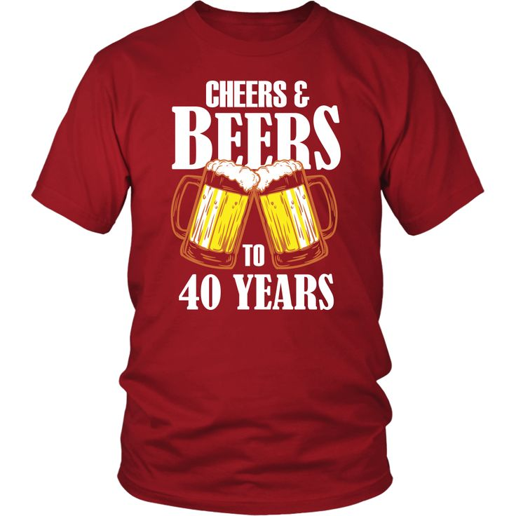 Men's Cheers and Beers to 40 Years T-Shirt - 40th Birthday Gift
