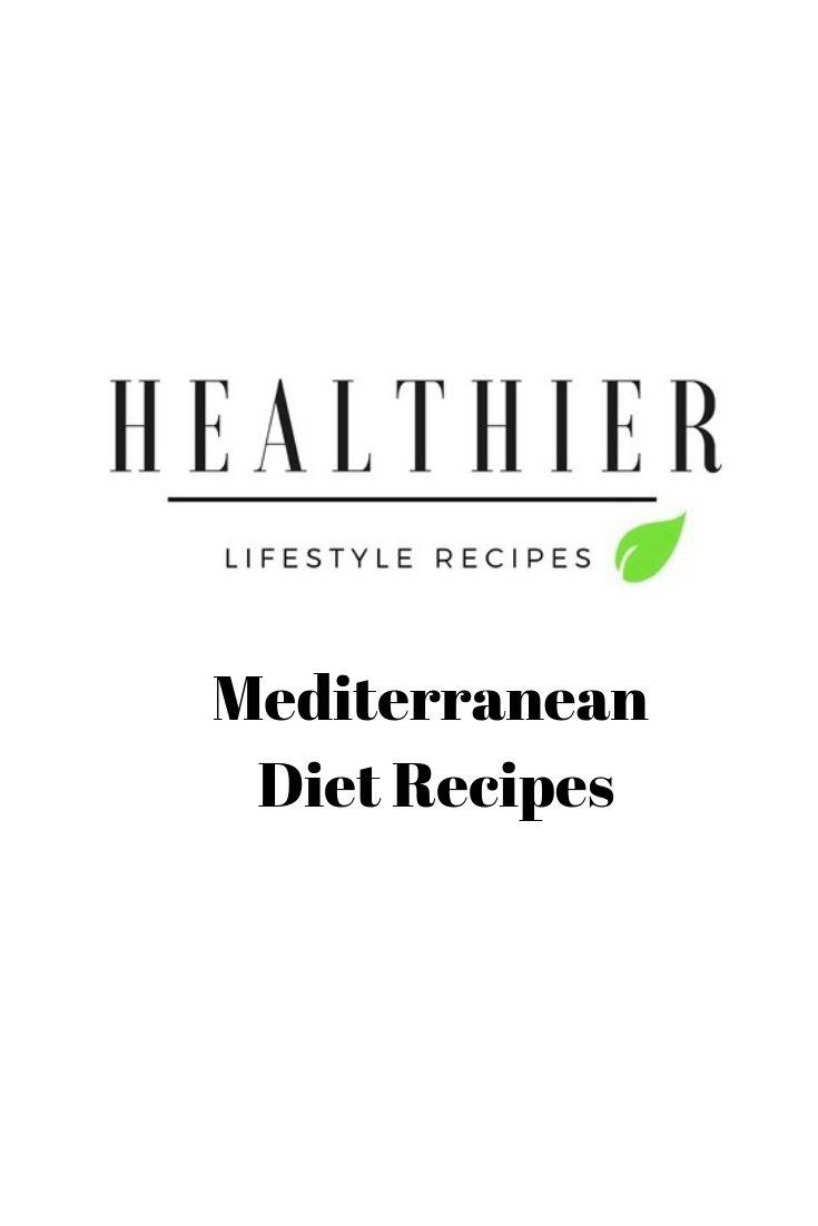 Pin by Healthier Lifestyle Recipes on Mediterranean Diet