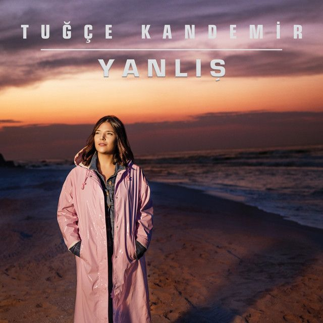 Yanlis A Song By Tugce Kandemir On Spotify Raincoat Music