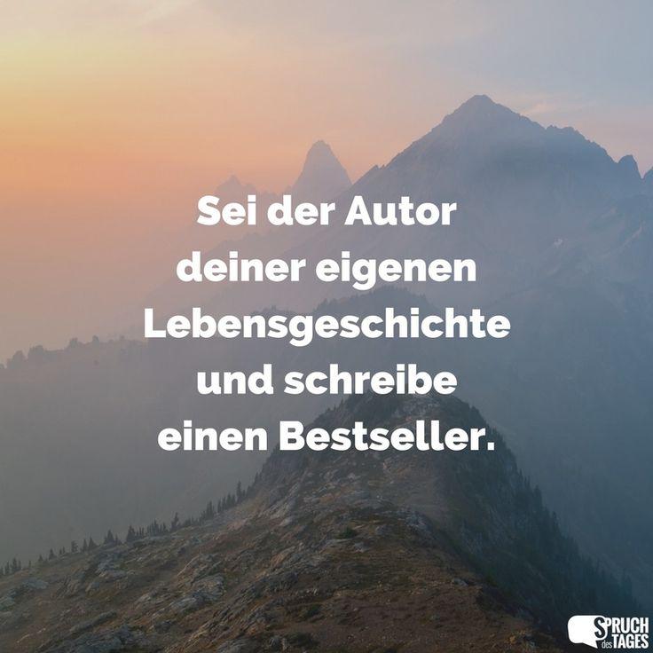 Sei der Autor deiner eigenen Lebensgeschichte und schreibe einen Bestseller.