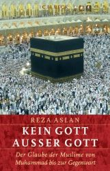 Kein Gott außer Gott | Aslan, Reza | Verlag C.H.BECK Literatur - Sachbuch - Wissenschaft