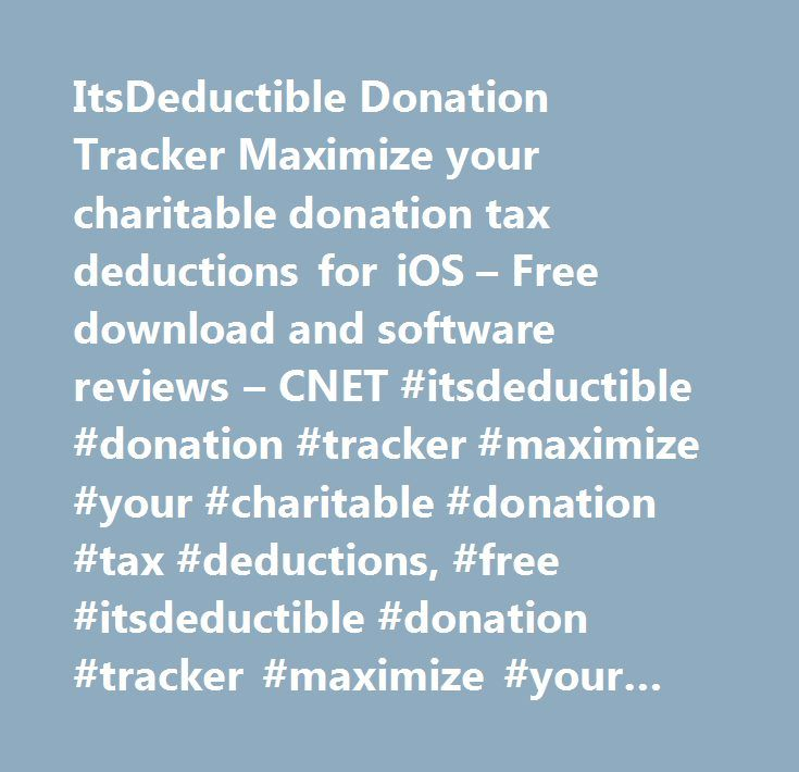 ItsDeductible Donation Tracker Maximize your charitable donation tax deductions for iOS – Free download and software reviews – CNET #itsdeductible #donation #tracker #maximize #your #charitable #donation #tax #deductions, #free #itsdeductible #donation #tracker #maximize #your #charitable #donation #tax #deductions #web #app, #itsdeductible #donation #tracker #maximize #your #charitable #donation #tax #deductions #web #application, #webware…