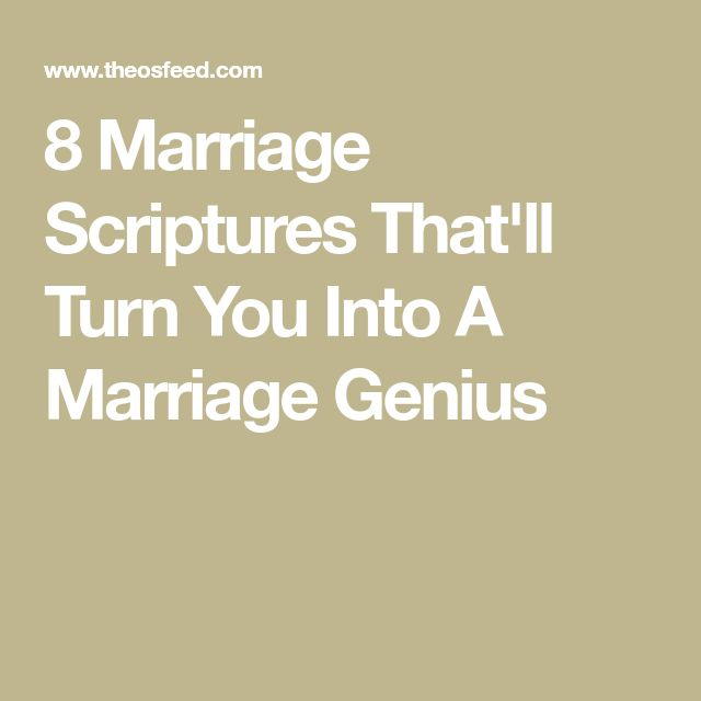 8 Marriage Scriptures That'll Turn You Into A Marriage Genius