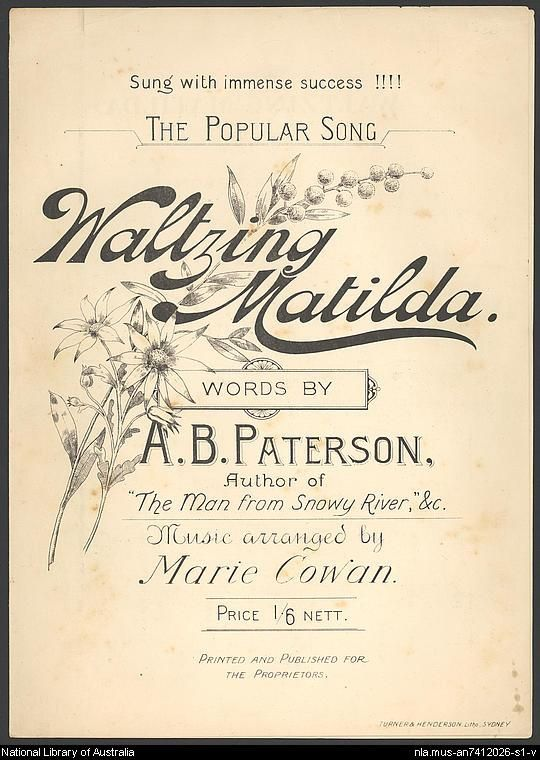 Saturday, April 6, 1895. Banjo Paterson's 'Waltzing Matilda' is first sung in public.