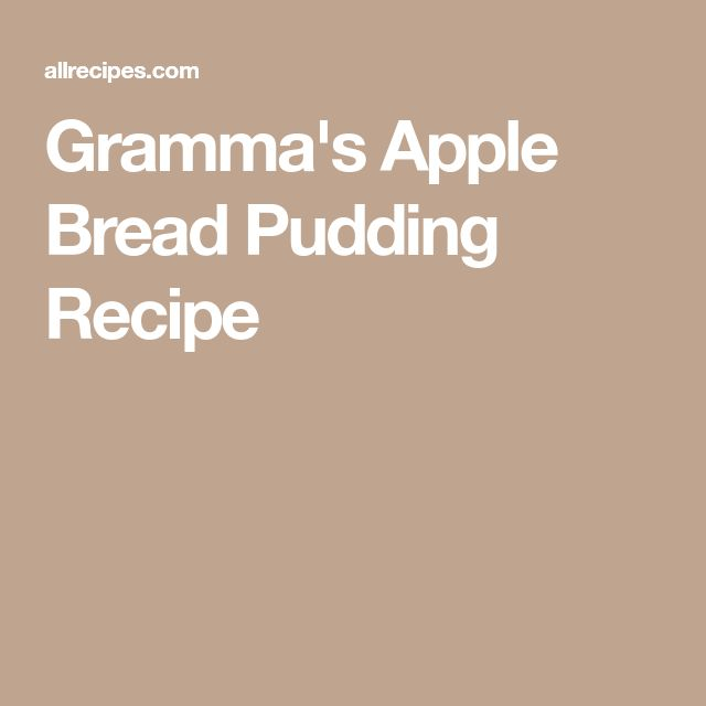 Gramma's Apple Bread Pudding Recipe
