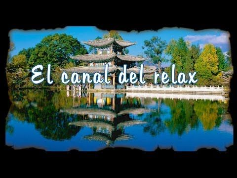 UNA HORA DE MUSICA CHINA RELAJANTE, ONE HOUR OF CHINESE RELAXATING MUSIC. - YouTube