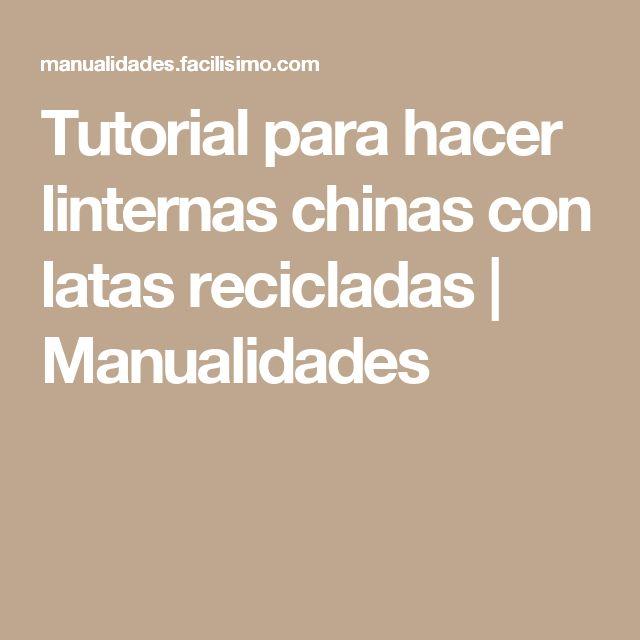Tutorial para hacer linternas chinas con latas recicladas | Manualidades
